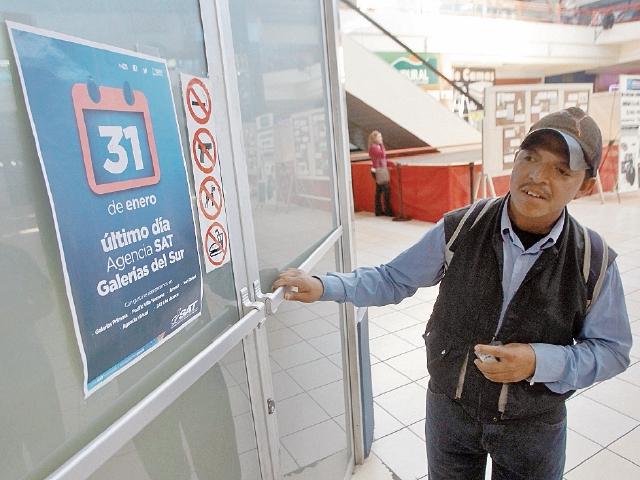 Agencia de la SAT ubicada en Galerías del Sur no atiende trámites desde el pasado 31 de enero.