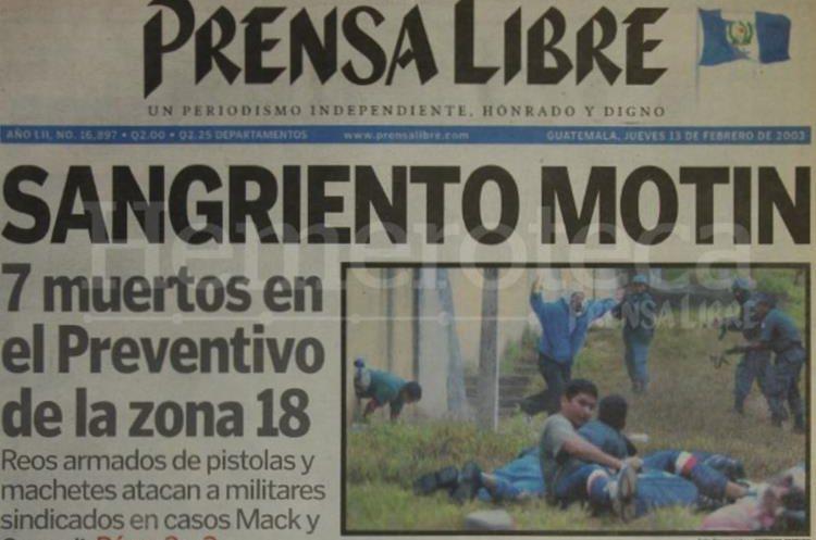 El 12 de febrero de 2003 un motín entre reclusos del Preventivo de la zona 18 dejó 7 muertos, entre ellos Obdulio Villanueva.