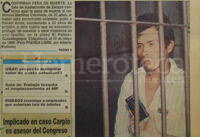 Manuel Martínez Coronado, de 32 años aparece en la portada de Prensa Libre del 21 de mayo de 1996, fue condenado a muerte por el asesinato de 7 personas en 1995. (Foto: Hemeroteca PL)
