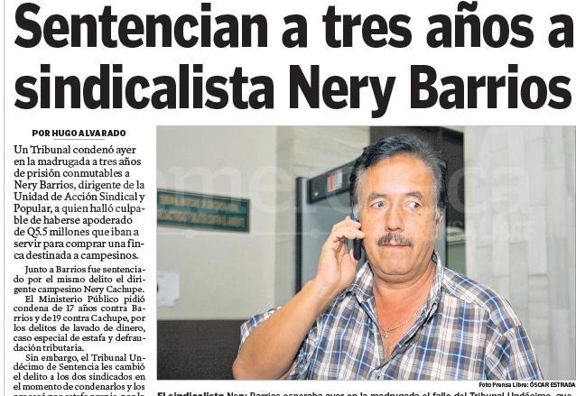 Nery Barrios, dirigente de la UASP, fue condenado por haberse apoderado de Q5.5 millones que iban destinados a la compra de una finca para campesinos en 2007. (Foto: Hemeroteca PL)