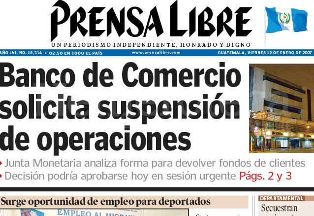 El 12 de enero de 2007 trascendía en el ámbito financiero nacional el cese de operaciones del Banco de Comercio (Foto Prensa Libre: Hemeroteca)