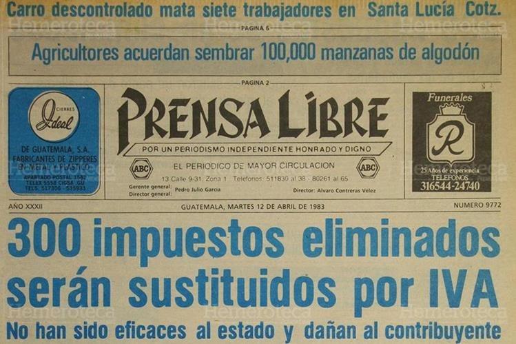 Portada de Prensa Libre del 12 de abril de 1983. Se anunciaba la eliminación de 300 impuestos para dar lugar al IVA. (Foto: Hemeroteca PL).
